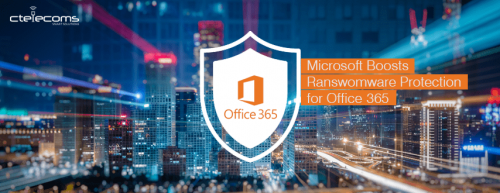 Microsoft Boosts Ransomware Protection for Office 365!