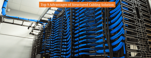 Top_9_Advantages_of_Structured_Cabling_Solution_-_KSA_-_Ctelecoms_-_Saudi_Arabia_-_IT_Solutions