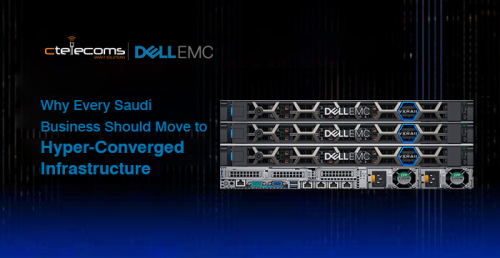 Why_every_Saudi_business_should_move_to_hyperconverged_infrastructure_HCI_KSA_Jeddah-Ctelecoms_VxRail_DellEMC