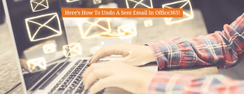 Here's_How_To_Undo_A_Sent_Email_In_Office365_