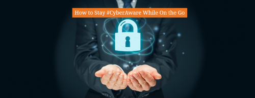 How_to_stay_cyberaware_while_on_the_go