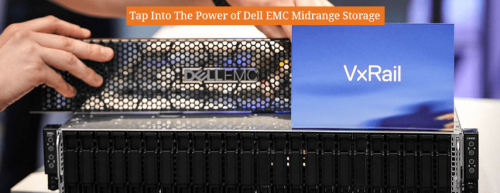 Tap_Into_The_Power_of_Dell_EMC_VxRail_Midrange_Storage