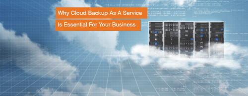 why_cloud_bacakup_as_a_service_BaaS_is_essential_for_your_business